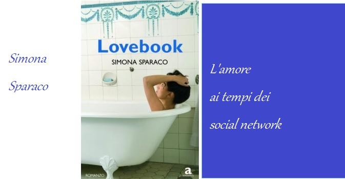 """""""Lovebook"""" di Simona Sparaco: l'amore al tempo dei social."""